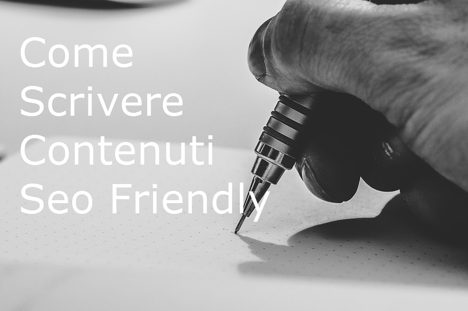 come scrivere contenuti seo friendly