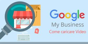 come caricare video su google my business